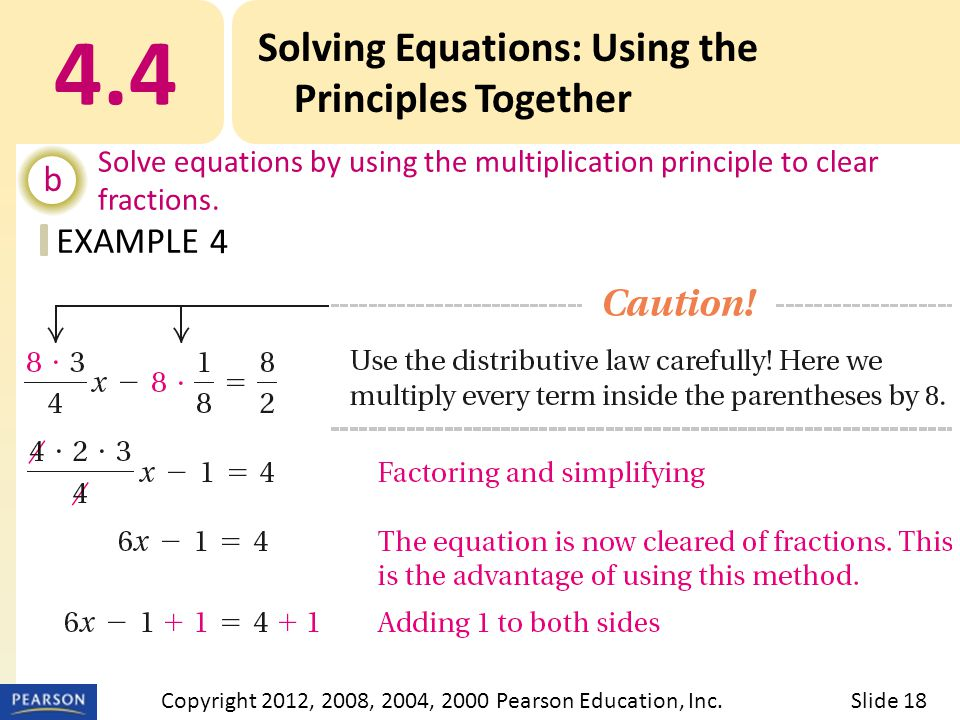 EXAMPLE 4.4 Solving Equations: Using the Principles Together b Solve equations by using the multiplication principle to clear fractions.