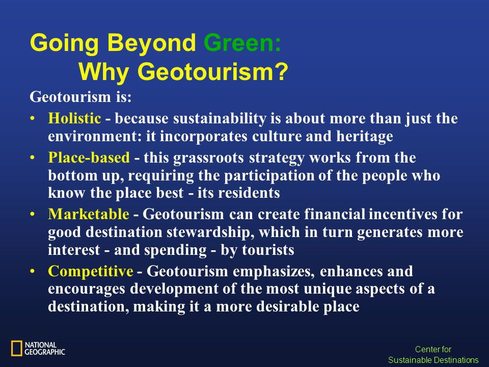 Center for Sustainable Destinations Going Beyond Green: Why Geotourism.