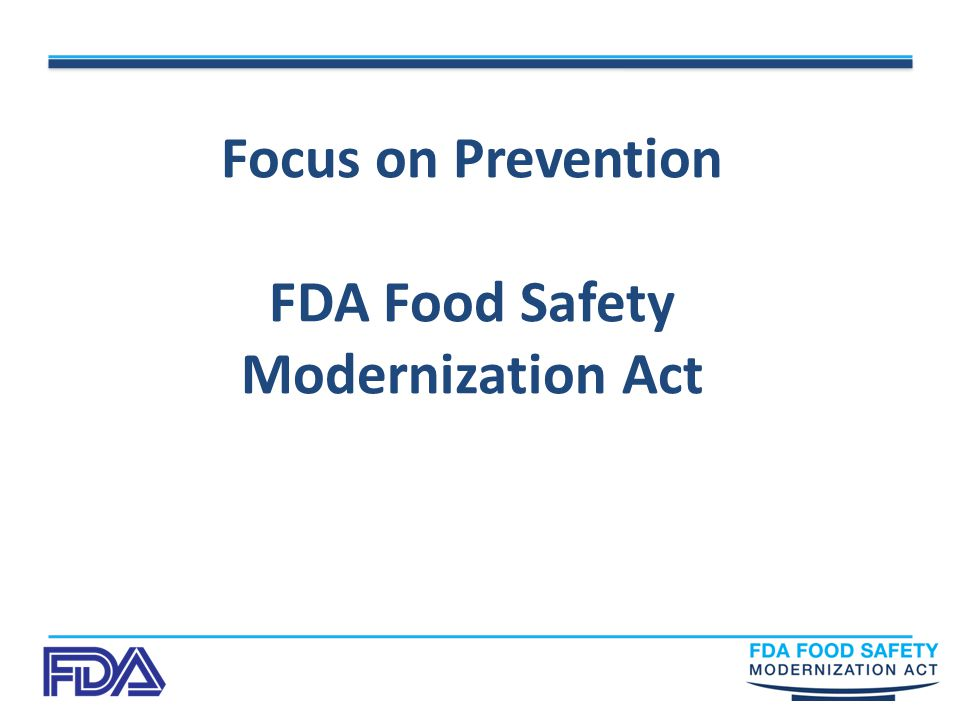 Focus on Prevention FDA Food Safety Modernization Act