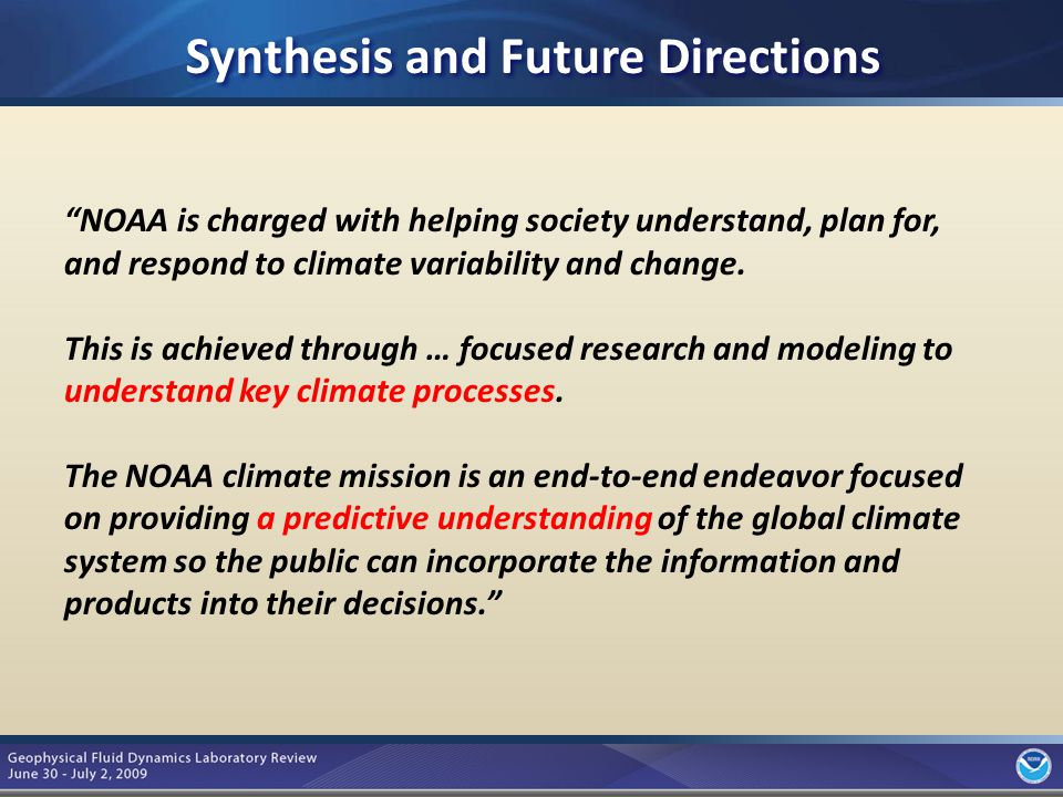 3 NOAA is charged with helping society understand, plan for, and respond to climate variability and change.