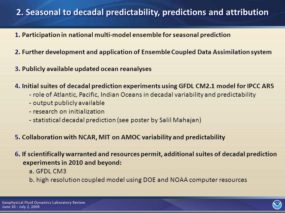 7 1. Participation in national multi-model ensemble for seasonal prediction 2.