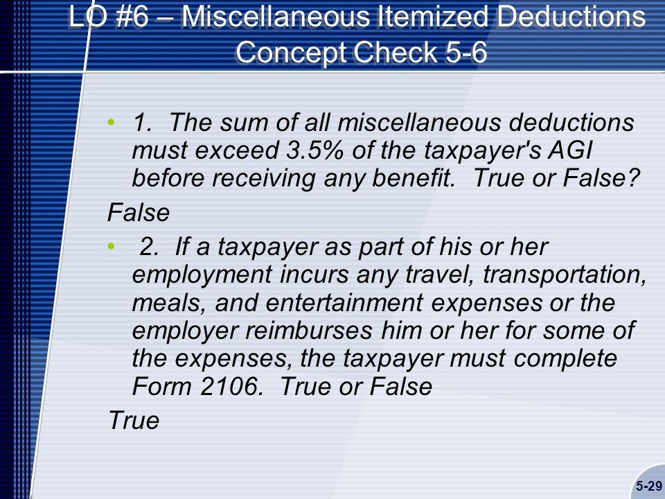 5-29 LO #6 – Miscellaneous Itemized Deductions Concept Check 5-6 1.