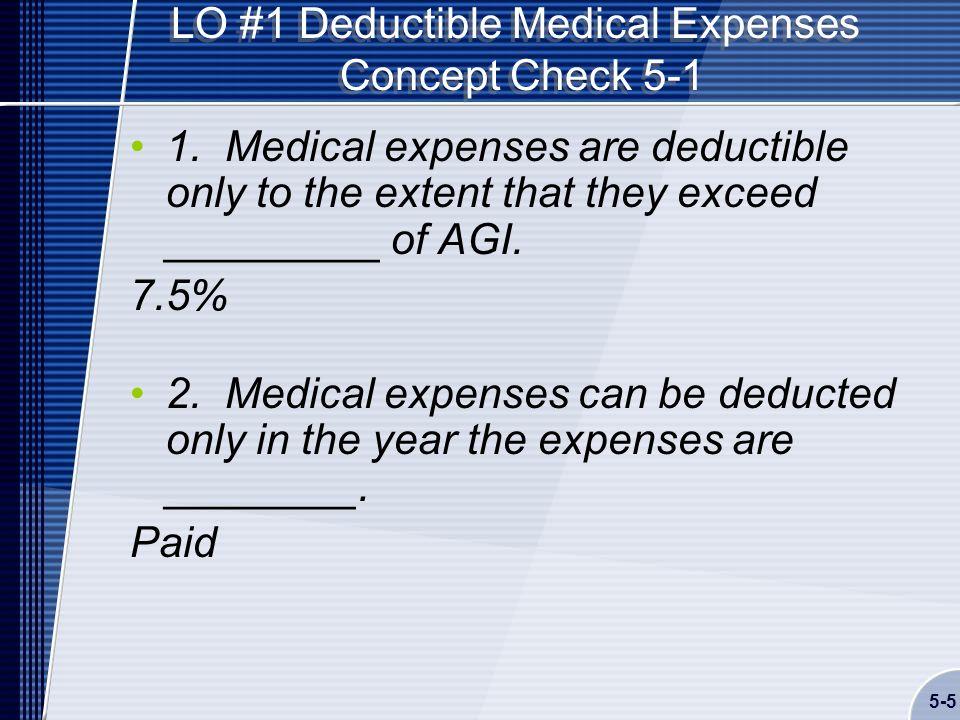5-5 LO #1 Deductible Medical Expenses Concept Check 5-1 1.