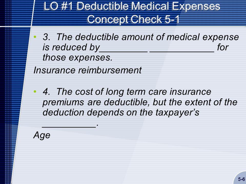 5-6 LO #1 Deductible Medical Expenses Concept Check 5-1 3.