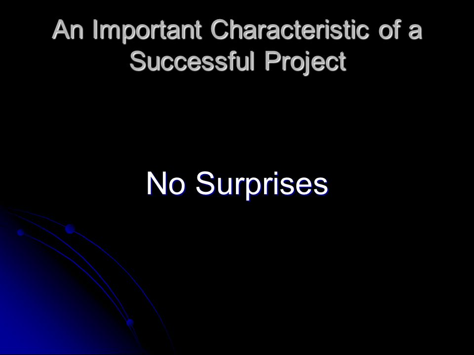 An Important Characteristic of a Successful Project No Surprises
