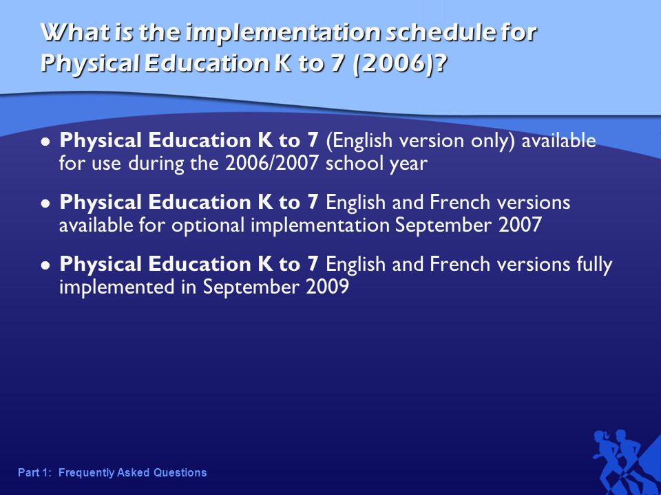 What is the implementation schedule for Physical Education K to 7 (2006).