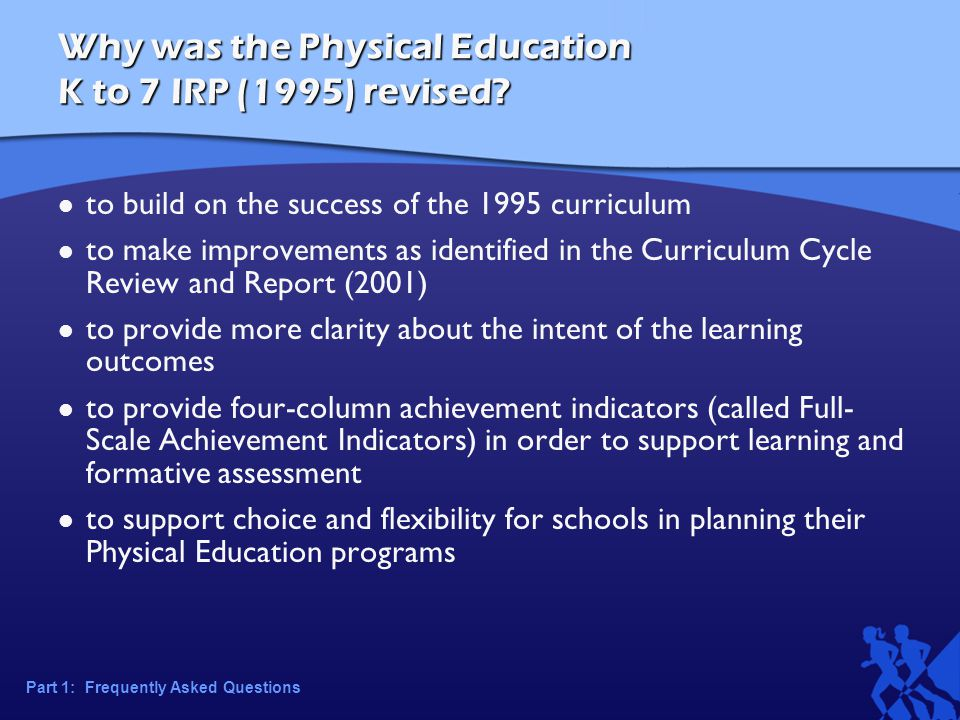 Why was the Physical Education K to 7 IRP (1995) revised.