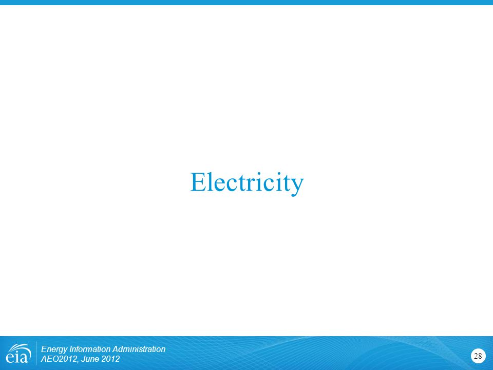 Electricity 28 Energy Information Administration AEO2012, June 2012