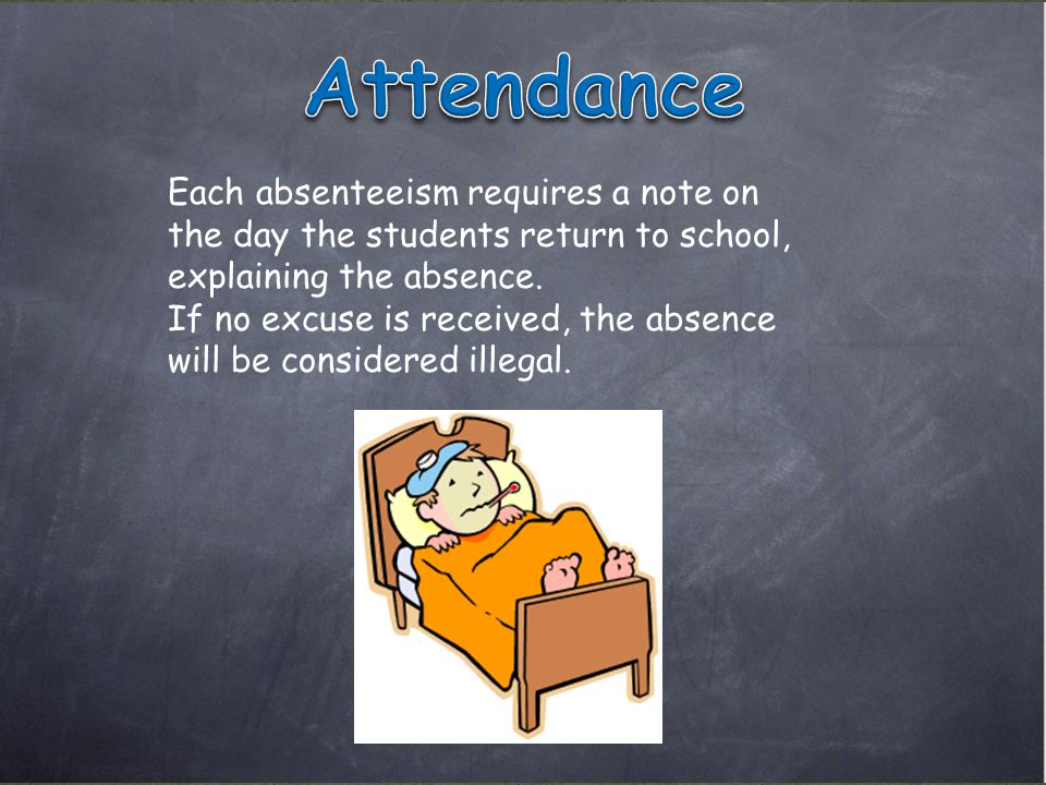 Each absenteeism requires a note on the day the students return to school, explaining the absence.