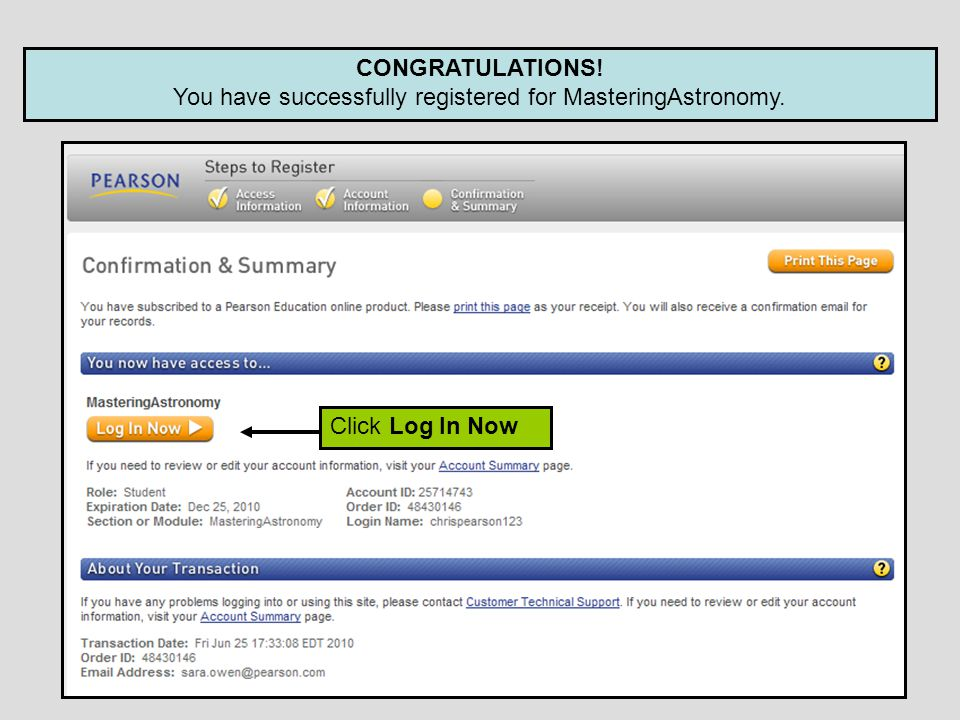 CONGRATULATIONS! You have successfully registered for MasteringAstronomy. Click Log In Now