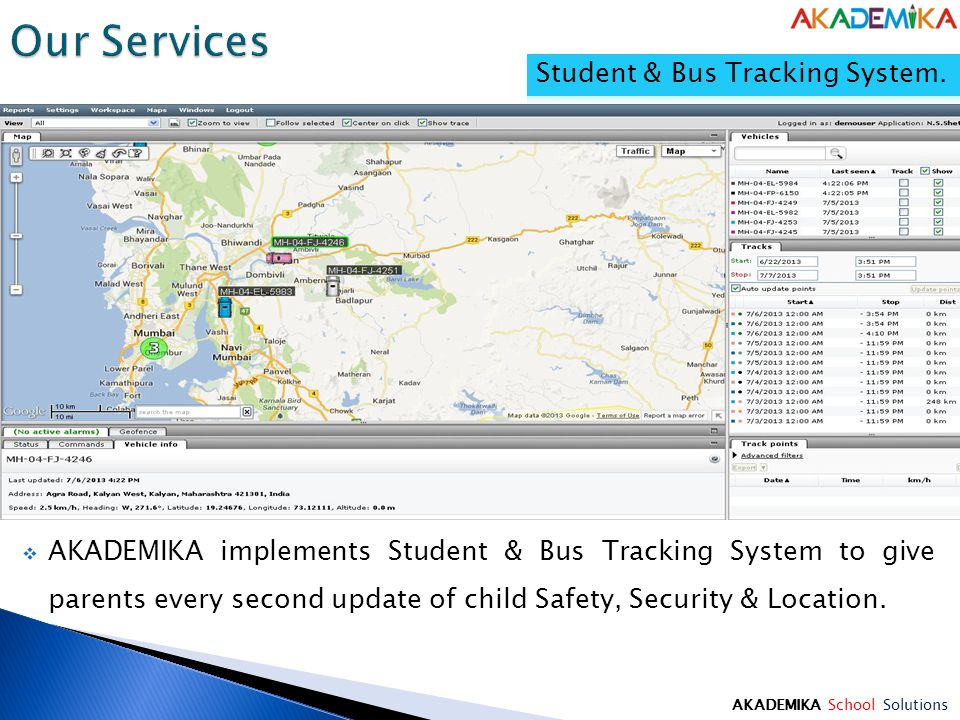 AKADEMIKA School Solutions  AKADEMIKA implements Student & Bus Tracking System to give parents every second update of child Safety, Security & Location.