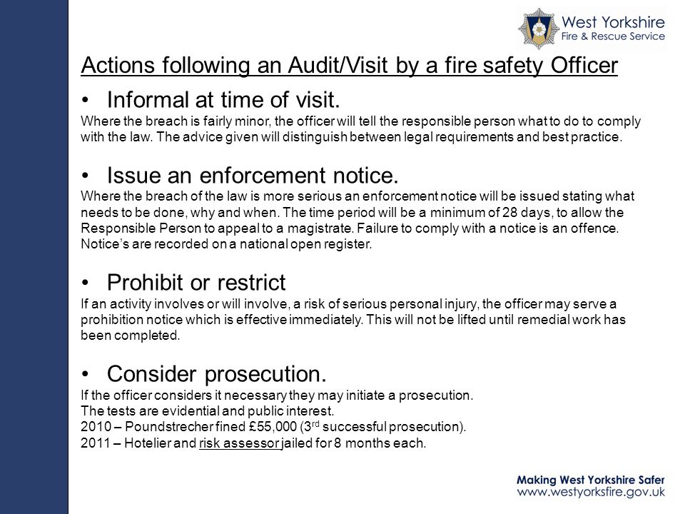 Actions following an Audit/Visit by a fire safety Officer Informal at time of visit.