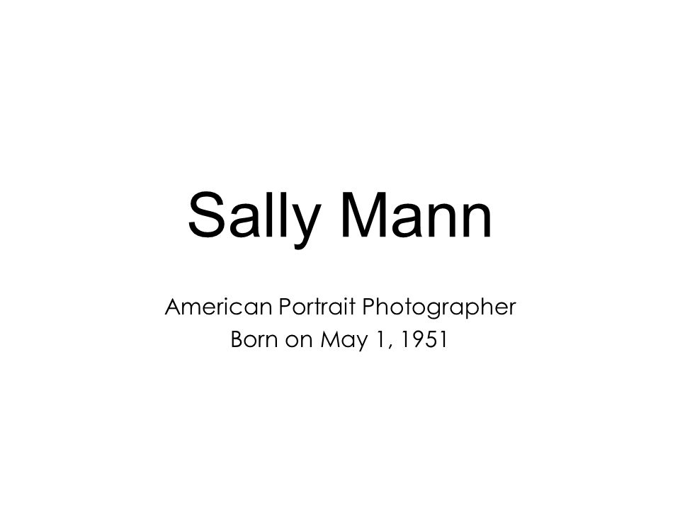 Sally Mann American Portrait Photographer Born on May 1, 1951