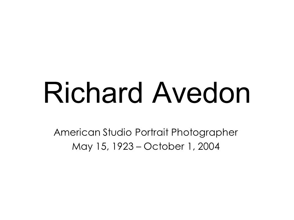 Richard Avedon American Studio Portrait Photographer May 15, 1923 – October 1, 2004