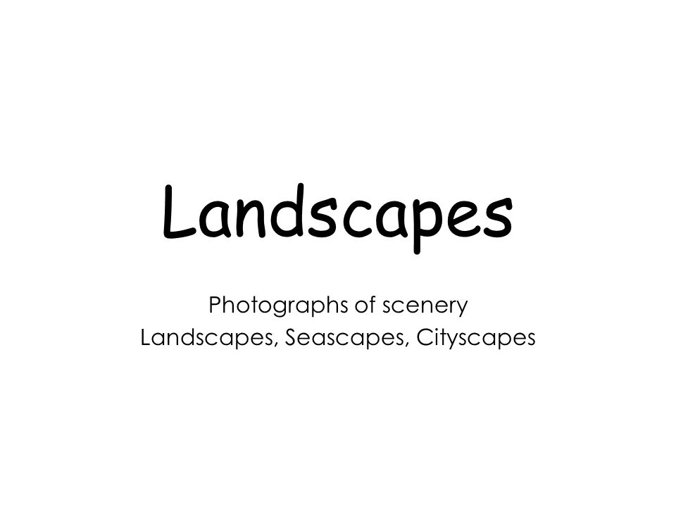 Landscapes Photographs of scenery Landscapes, Seascapes, Cityscapes