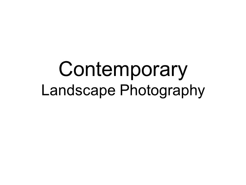 Contemporary Landscape Photography