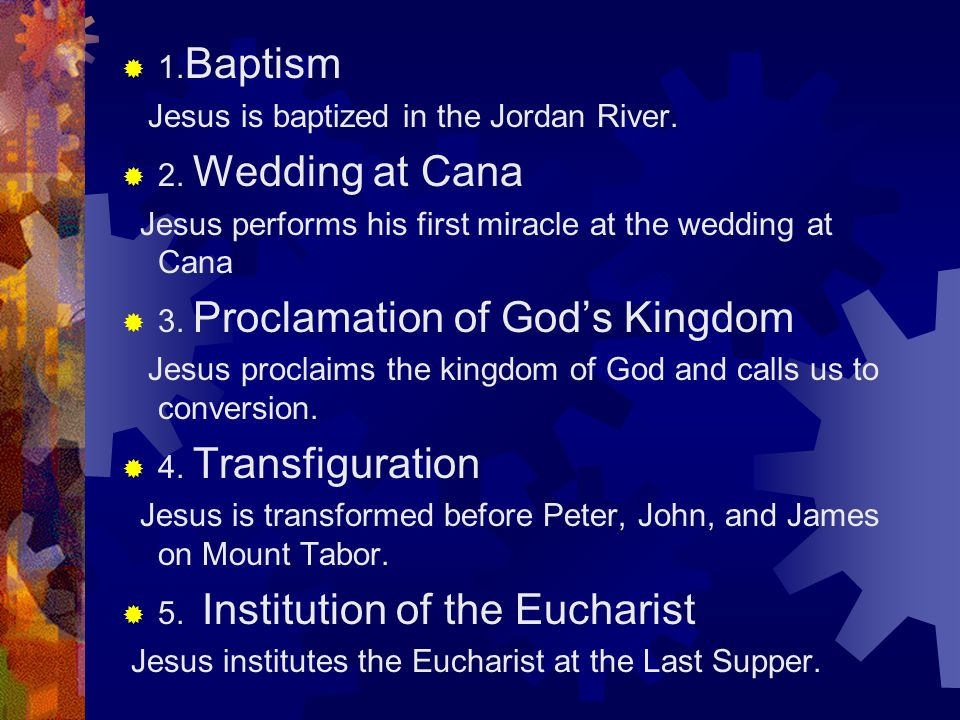  1. Baptism Jesus is baptized in the Jordan River.