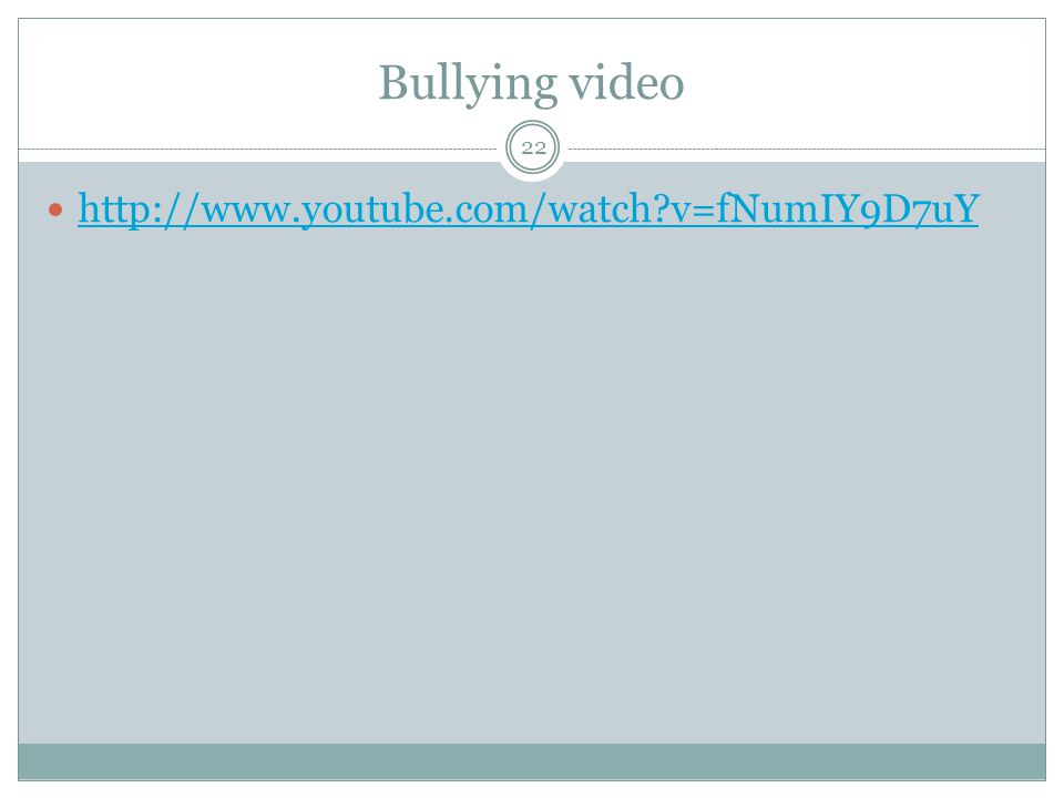 Bullying video 22   v=fNumIY9D7uY