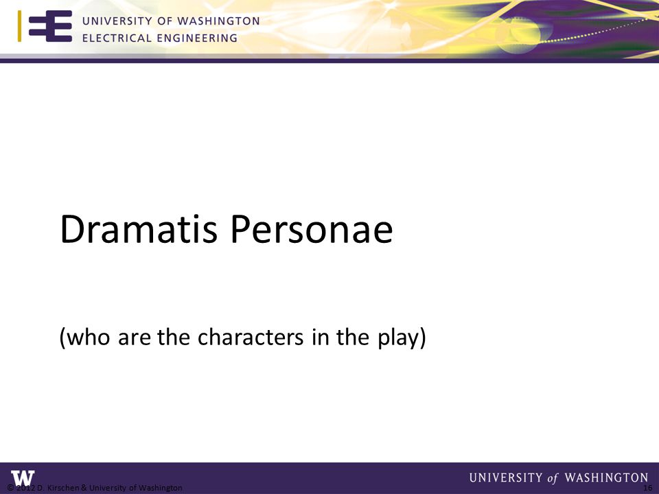(who are the characters in the play) Dramatis Personae © 2012 D.