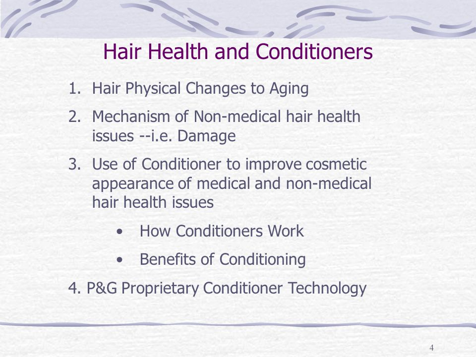 4 1.Hair Physical Changes to Aging 2.Mechanism of Non-medical hair health issues --i.e.