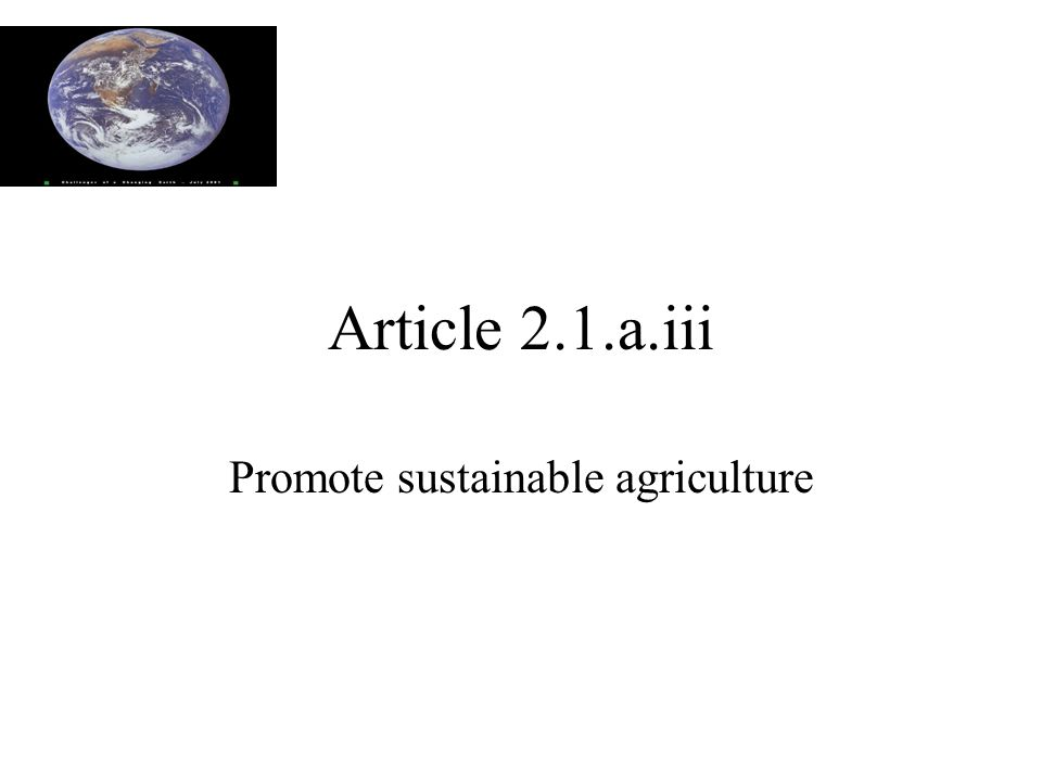 Article 2.1.a.iii Promote sustainable agriculture