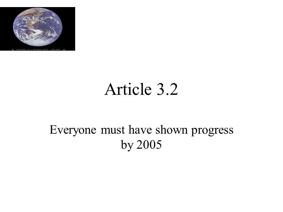 Article 3.2 Everyone must have shown progress by 2005