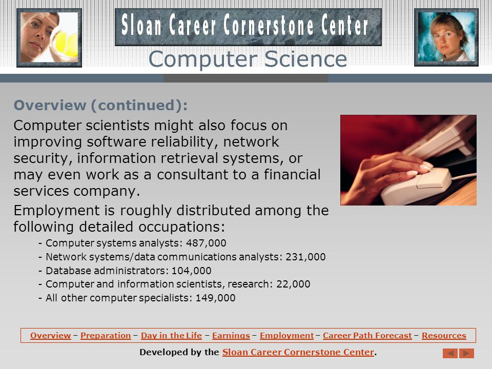 Overview: Computer scientists impact society through their work in many areas.