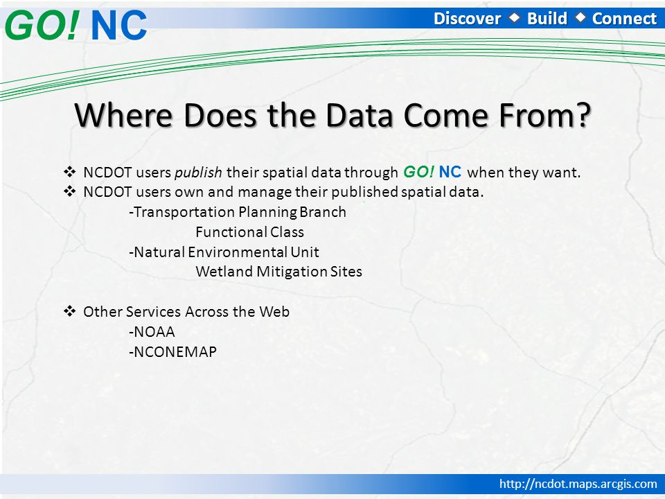 DiscoverBuildConnect GO. NC   Where Does the Data Come From.