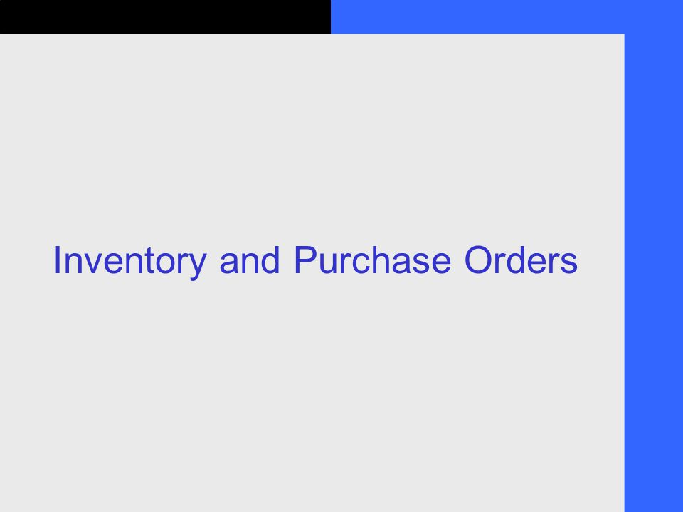Inventory and Purchase Orders