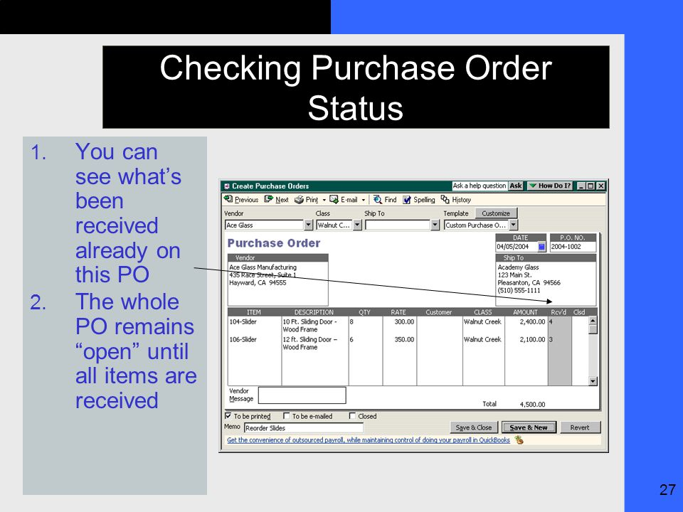 27 Checking Purchase Order Status 1. You can see what's been received already on this PO 2.