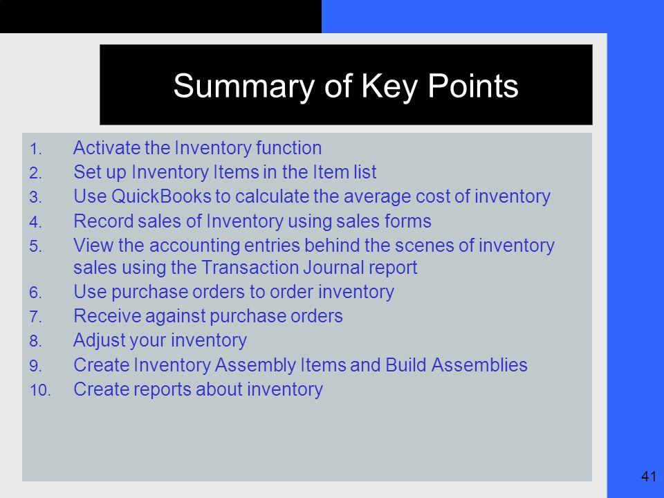 41 Summary of Key Points 1. Activate the Inventory function 2.