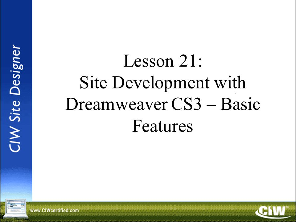 Lesson 21: Site Development with Dreamweaver CS3 – Basic Features