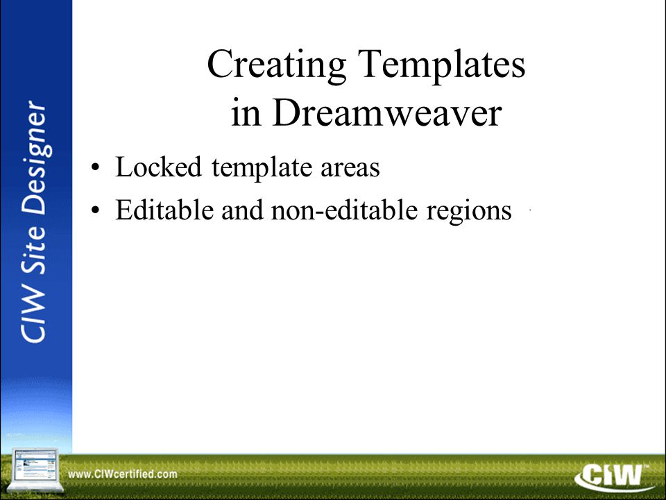 Creating Templates in Dreamweaver Locked template areas Editable and non-editable regions