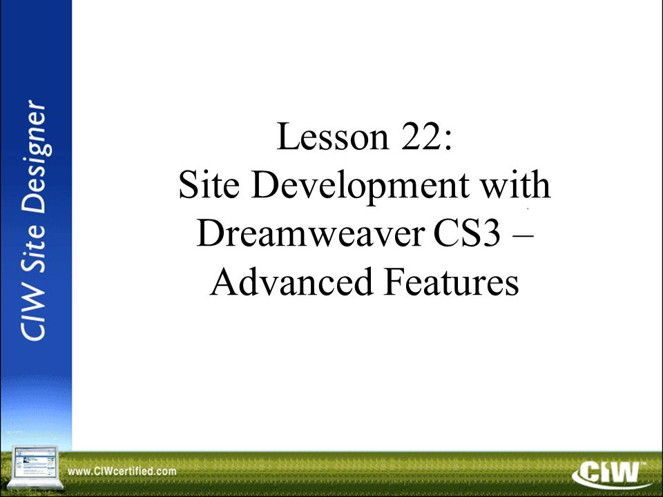 Lesson 22: Site Development with Dreamweaver CS3 – Advanced Features