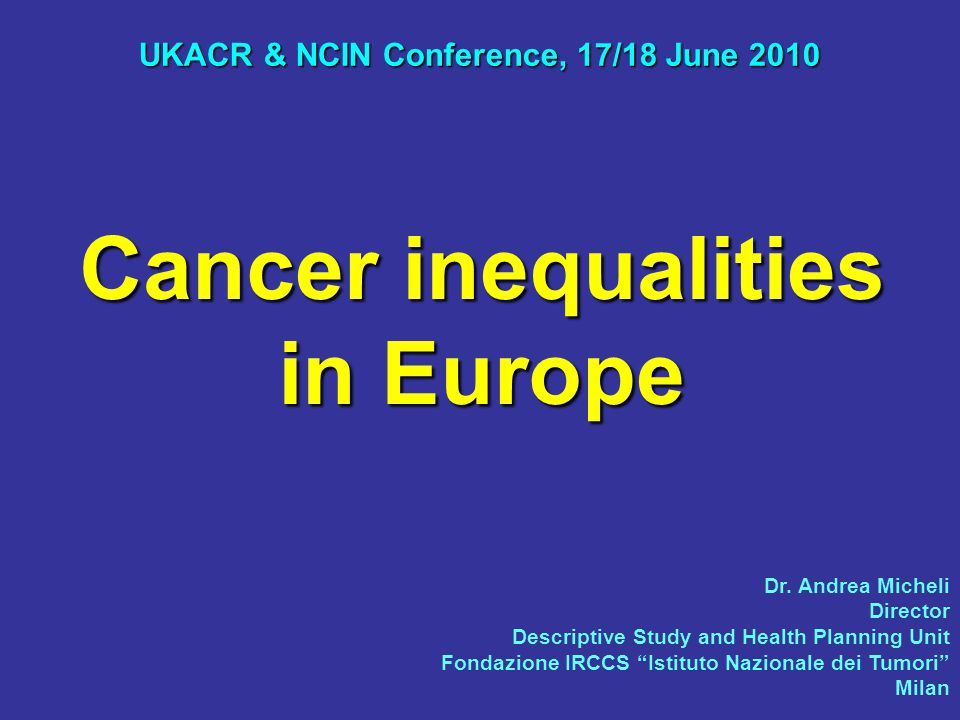 Cancer inequalities in Europe UKACR & NCIN Conference, 17/18 June 2010 Dr.