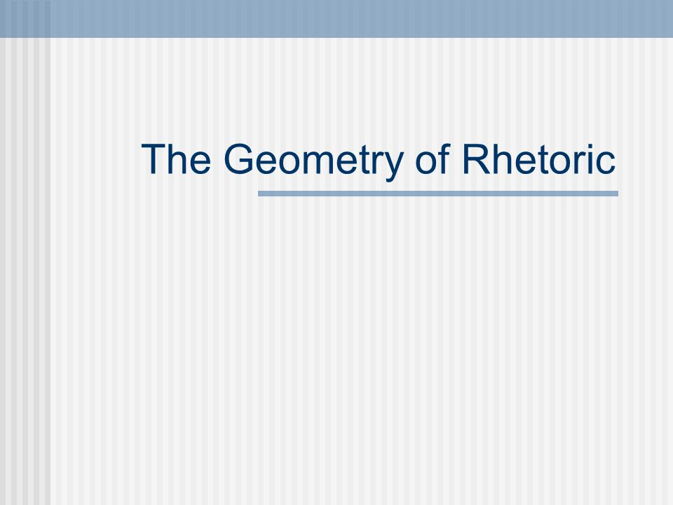 The Geometry of Rhetoric