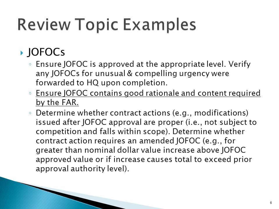  JOFOCs ◦ Ensure JOFOC is approved at the appropriate level.