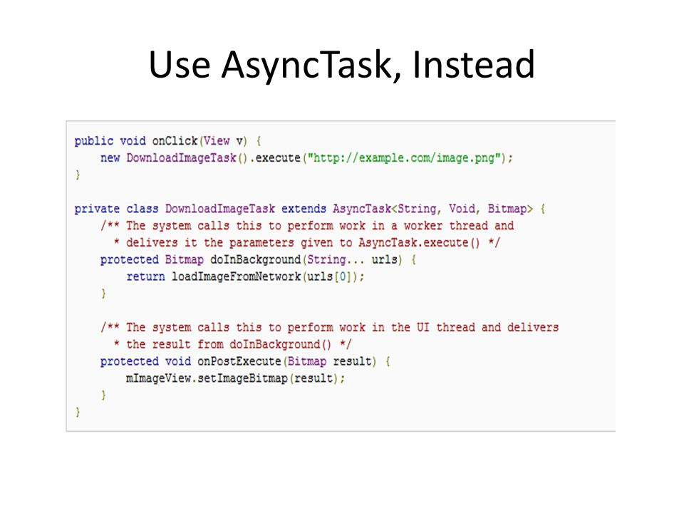 Use AsyncTask, Instead