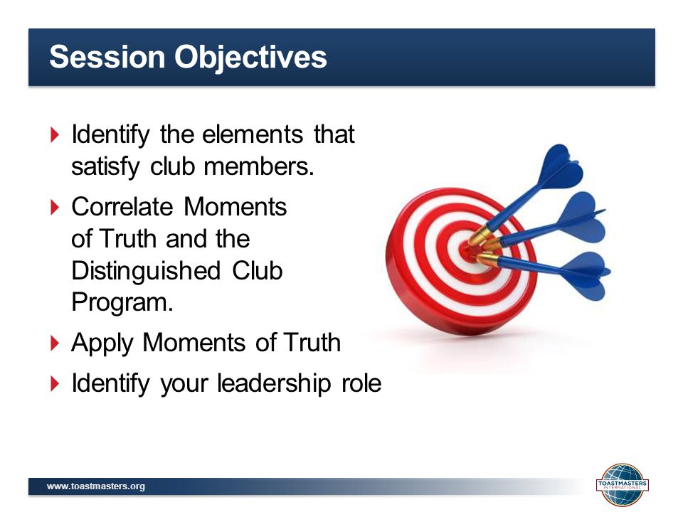 Session Objectives  Identify the elements that satisfy club members.
