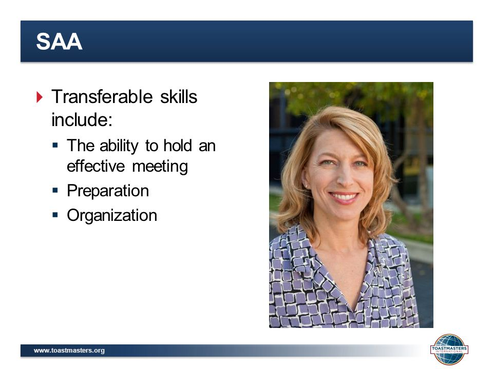 SAA  Transferable skills include:  The ability to hold an effective meeting  Preparation  Organization