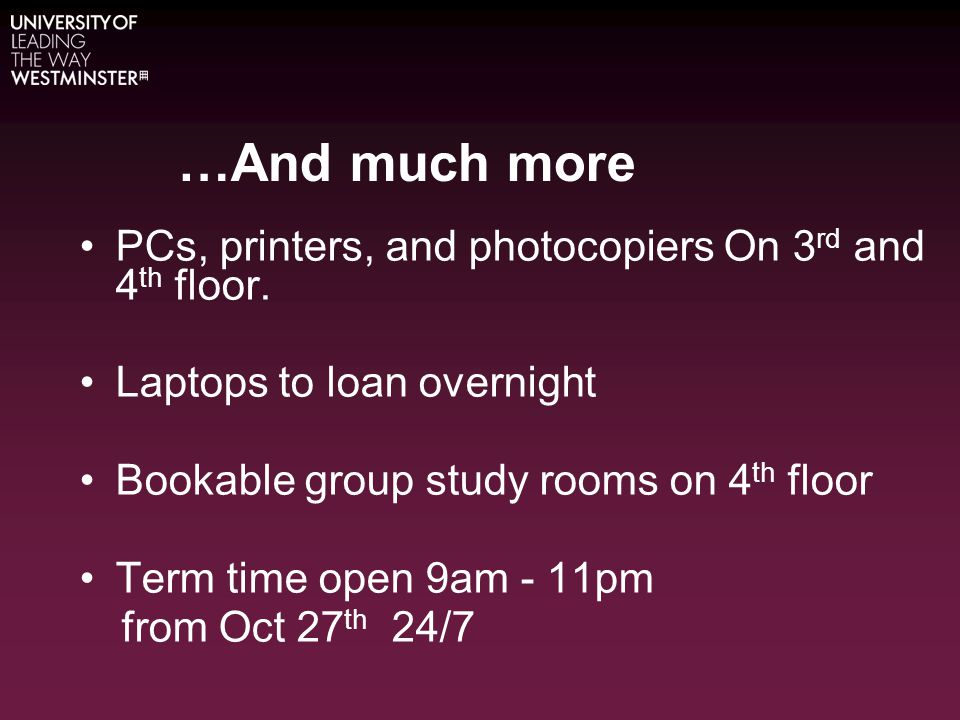 …And much more PCs, printers, and photocopiers On 3 rd and 4 th floor.