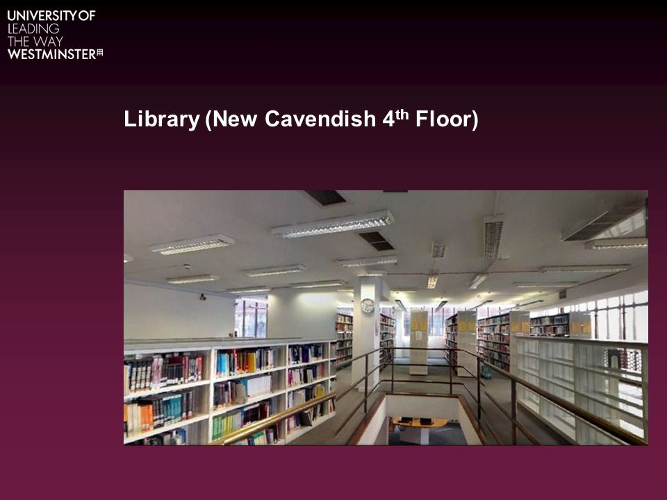 Library (New Cavendish 4 th Floor)
