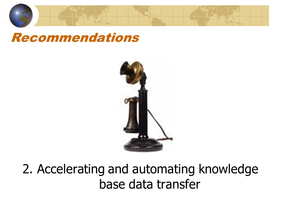 Recommendations 2. Accelerating and automating knowledge base data transfer