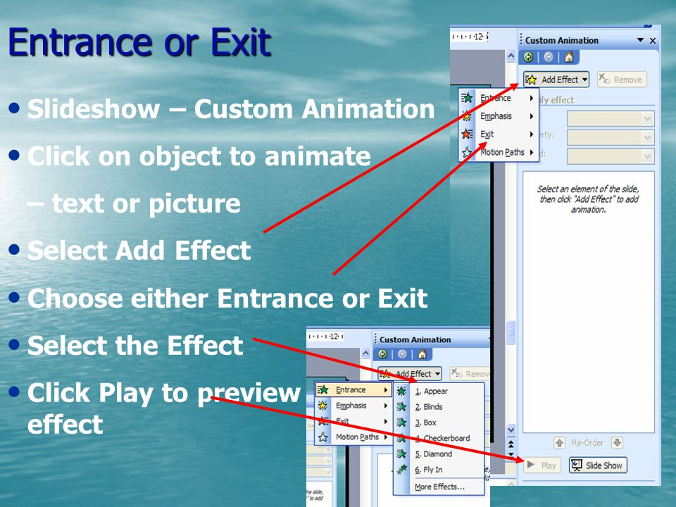 Custom Animation Slide show – Custom Animation Use with caution – think – why do I need this – what is it adding to my presentation.