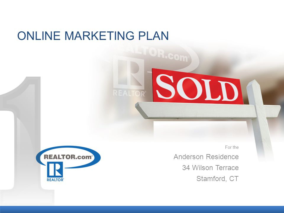 ONLINE MARKETING PLAN For the Anderson Residence 34 Wilson Terrace Stamford, CT