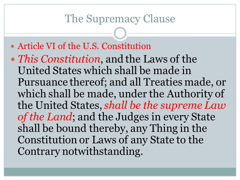 The Supremacy Clause Article VI of the U.S.