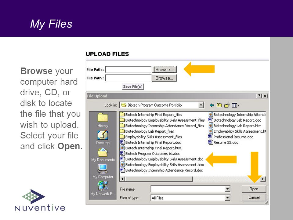 My Files Browse your computer hard drive, CD, or disk to locate the file that you wish to upload.