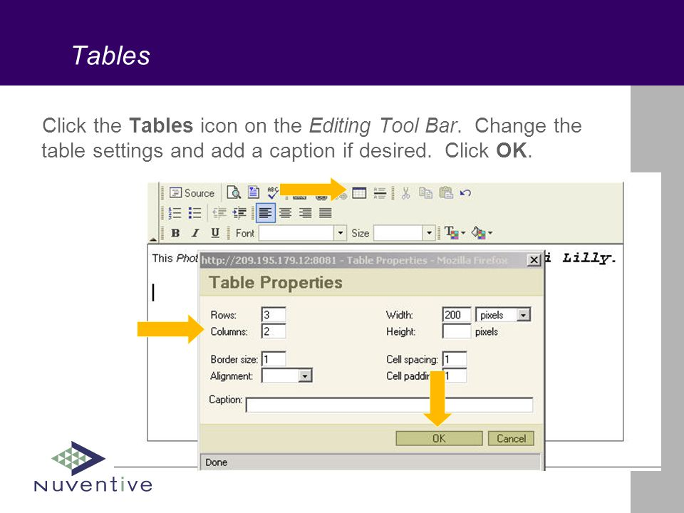 Tables Click the Tables icon on the Editing Tool Bar.