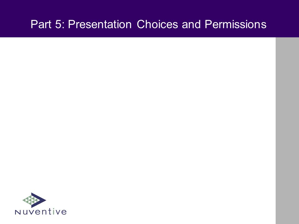 Part 5: Presentation Choices and Permissions