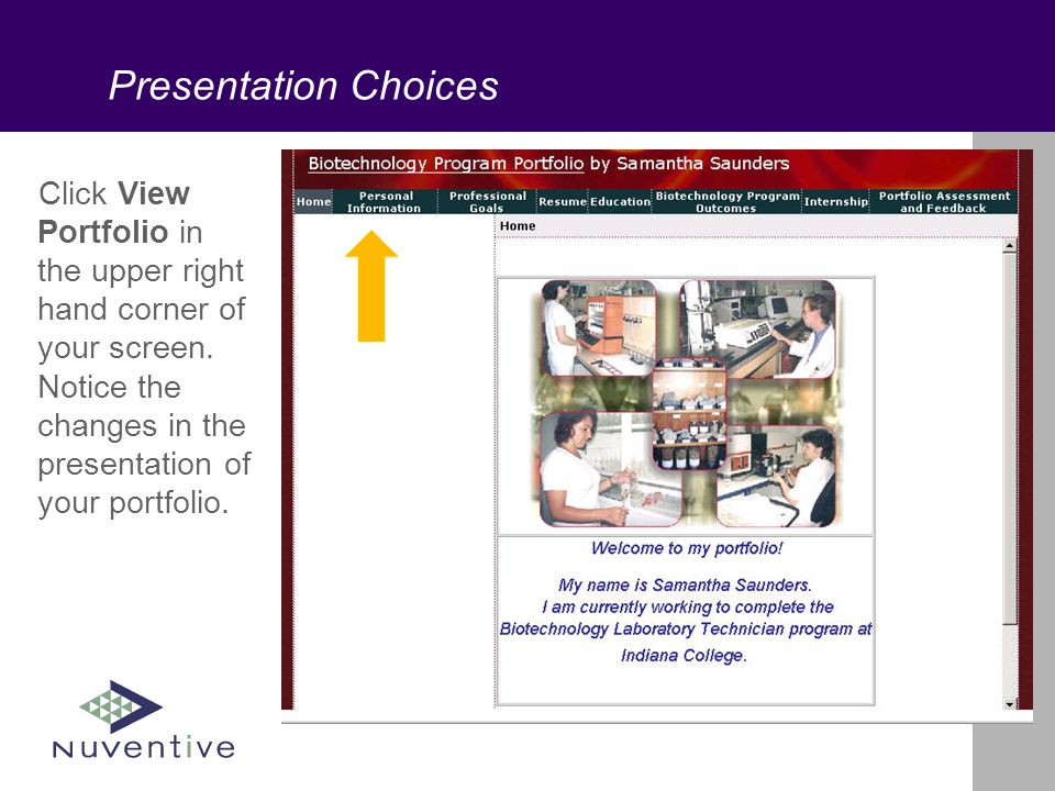 Presentation Choices Click View Portfolio in the upper right hand corner of your screen.